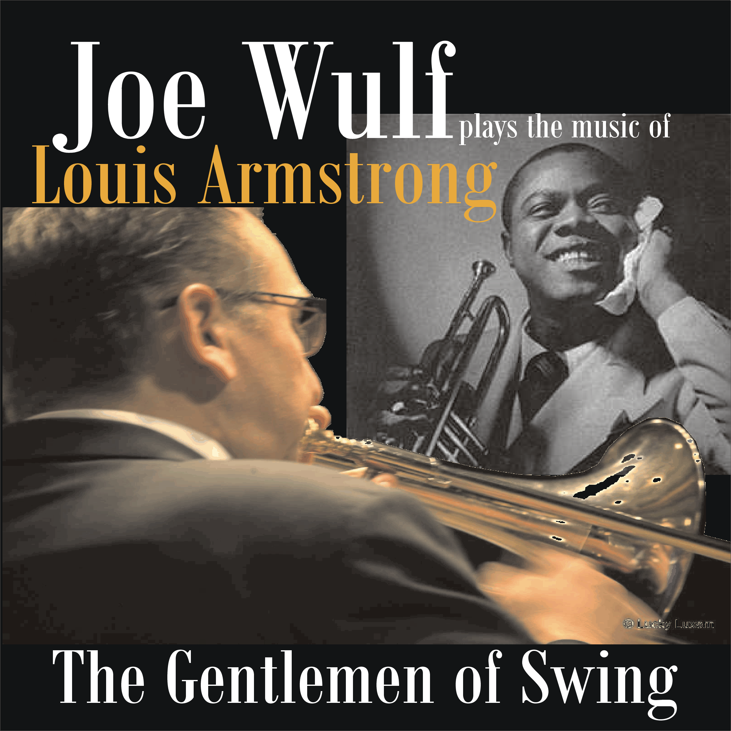 Joe Wulf plays Louis Armstrong